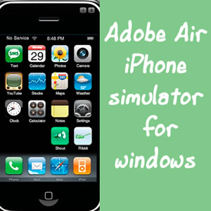 Adobe Air iPhone Simulator for Windows PC