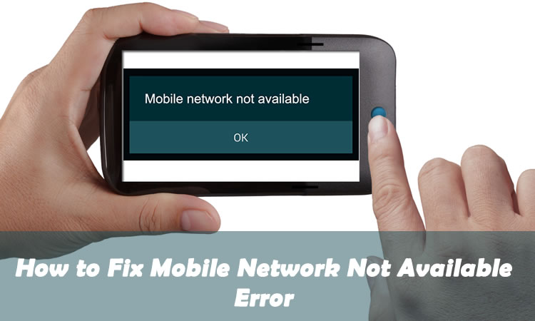 Fix Mobile Network Not Available Error
