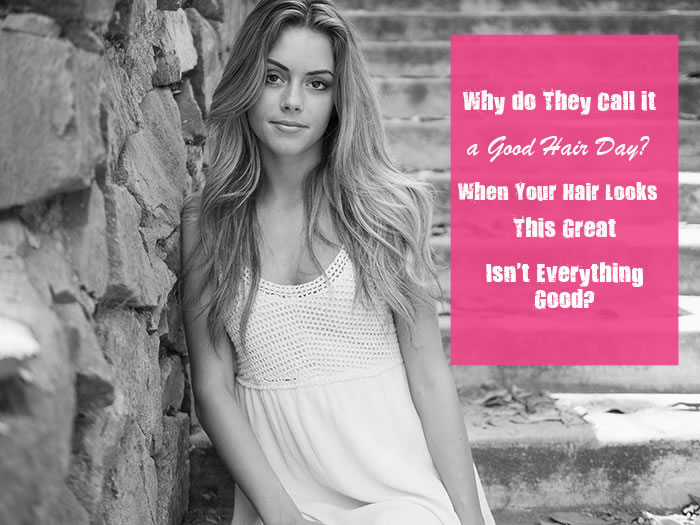 Cute Hair IG Captions - Why do they call it a good hair day?