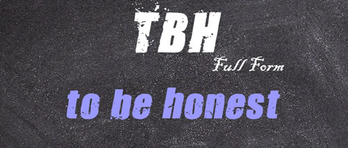 Full Form of TBH